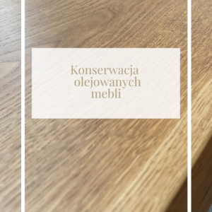 Konserwacja olejowanych mebli drewnianych